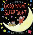Good Night, Sleep Tight by Mem Fox (Hardback, 2013)