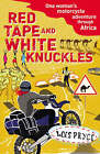 Red Tape and White Knuckles: One Woman's Motorcycle Adventure Through Africa by Lois Pryce (Paperback, 2009)