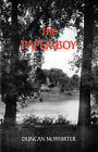 The Paper-Boy by Duncan McWhirter (Paperback, 2005)
