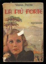 PICCINI VANNA LA PIU' FORTE ROMANZO SACSE 1942 I° EDIZ.