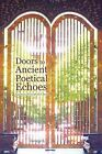 Doors to Ancient Poetical Echoes: Journeys Through the Door by George E (Paperback / softback, 2011)
