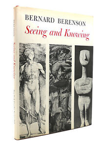 Bernard Berenson SEEING AND KNOWING  1st Edition 1st Printing