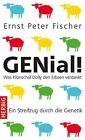 GENial! von Ernst Peter Fischer (2012, Gebundene Ausgabe)