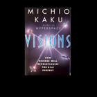 Visions How Science Will Revolutionize The 21st Century 1997 by Michi 0965840573