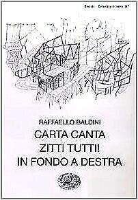 CARTA CANTA-ZITTI TUTTI! -IN FONDO A DESTRA 9788806148157 RAFFAELLO BALDINI LIBR