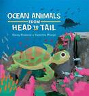 Ocean Animals from Head to Tail by Stacey Roderick (Hardback, 2016)
