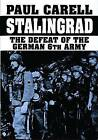 Stalingrad: The Defeat of the German 6th Army by Paul Carell (Hardback, 1998)