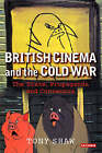British Cinema and the Cold War by Tony Shaw (Paperback, 2006)