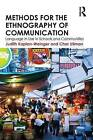 Methods for the Ethnography of Communication: Language in Use in Schools and Communities by Judith Kaplan-Weinger, Char Ullman (Paperback, 2014)
