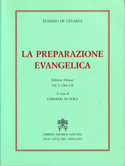 Eusebio di Cesarea, LA PREPARAZIONE EVANGELICA vol. I (greco/italiano) - 2001