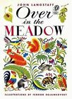 The Over in the Meadow by John M Langstaff Langstaff (Paperback / softback, 1973)