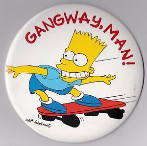 THE-SIMPSONS-BART-SIMPSON-034-GANGWAY-MAN-034-EXTRA-LARGE-6-INCH-PINBACK-BUTTON-1990