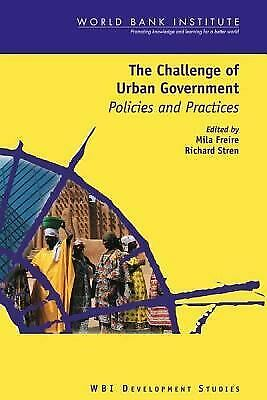Challenge of Urban Government : Policies and Practices by Freire, Mila