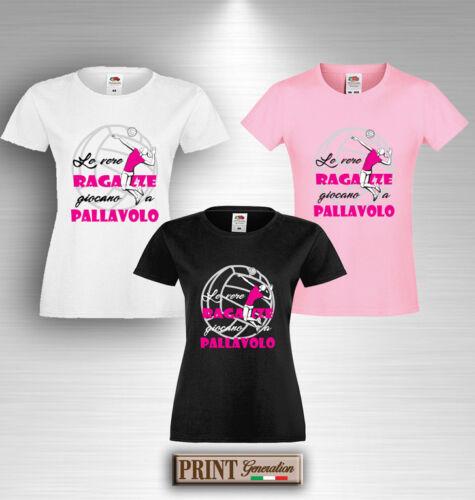 T-Shirt Le vere ragazze giocano a PALLAVOLO Idea Regalo Ragazza Sport Volley