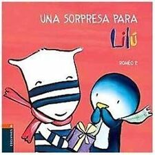 Una sorpresa para Lilu/ A Surprise for Lilu (Emilio Y Lilu/ Emilio and-ExLibrary