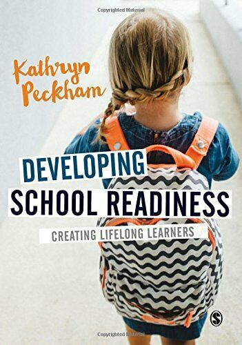 Developing School Readiness: Creating Lifelong Learners by Peckham New+,