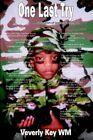 One Last Try 9781420830057 by Veverly Key WM Paperback