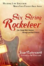Six String Rocketeer: Holding Life Together When Your Parents Split Apart - New