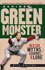 Behind the Green Monster: Red Sox Myths, Legends, and Lore by Bill Ballou (Paperback / softback, 2009)