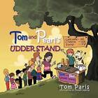 Tom and Pearl's Udder Stand by Tom Paris (Paperback / softback, 2012)