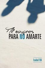Mil Razones para No Amarte by Mar�a Isabel Rodr�guez Arana (2013, Paperback)
