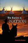 To Save a Nation by Scott D Roker (Paperback / softback, 2011)