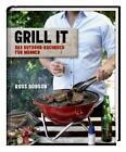 Dobson, R: Grill it! von Ross Dobson (2013, Gebundene Ausgabe)
