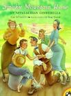 Smoky Mountain Rose: An Appalachian Cinderella by Alan Schroeder, Charles Perrault (Paperback, 2000)