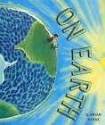 On Earth by MR G Brian Karas (Hardback, 2008)