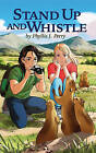 Stand Up and Whistle by Phyllis J. Perry (Paperback, 2016)