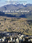 State of the World: An Urban Planet: 2007 by Worldwatch Institute (Paperback, 2007)