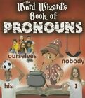 The Word Wizard's Book of Pronouns by Robin Johnson (Hardback, 2015)