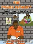 The Prison Alphabet: An Educational Coloring Book for Children of Incarcerated Parents by Muntaquim Muhammad, Dr Bahiyyah Muhammad (Paperback / softback, 2014)