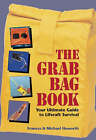 The Grab Bag Book: Your Ultimate Guide to Liferaft Survival by Michael Howorth, Frances Howorth (Paperback, 2002)