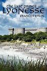 The Last Prince of Lyonesse by Frances Evlin (Paperback / softback, 2007)