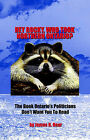 Hey Rocky, Who Took Northern Ontario?: The Book Ontario's Politicians Don't Want You to Read by James R. Bear (Paperback, 2006)