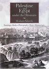 Palestine and Egypt Under the Ottomans: Paintings, Books, Photographs, Maps and Manuscripts by Hisham Khatib (Hardback, 2003)