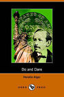 Do and Dare - A Brave Boy's Fight for Fortune (Dodo Press) by Horatio Alger (Paperback / softback, 2006)