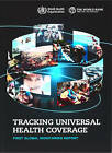 Tracking Universal Health Coverage: First Global Monitoring Report by World Health Organization(WHO) (Paperback, 2015)