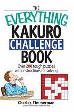 The Everything Kakuro Challenge Book: Over 200 Brain-teasing Puzzles With