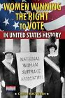 Women Winning the Right to Vote in United States History by Carol Rust Nash (Paperback / softback, 2014)