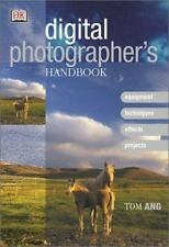 Digital Photographer's Handbook by Tom Ang Excellent Photography Tutorial