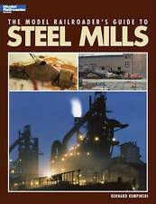 KALMBACH BOOK THE MODEL RAILROADER'S GUIDE TO STEEL MILLS