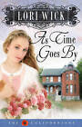 As Time Goes By by Lori Wick (Paperback, 2007)