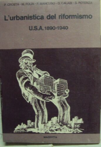 L'urbanistica del riformismo U.S.A. 1890-1940