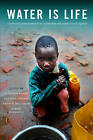 Water is Life: Progress to Secure Water Provision in Rural Uganda by Practical Action Publishing (Hardback, 2015)