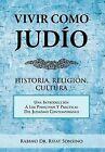 Vivir Como Jud O: Historia, Religi N, Cultura by Rabino Dr Rifat Sonsino (Hardback, 2012)