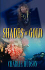 Shades of Gold by Charlie Hudson (Paperback / softback, 2007)