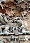 Handbuch Der Geschichte Der Malerei by G F Waagen (Paperback / softback, 2012)