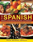 The Spanish, Middle Eastern & African Cookbook: Over 330 Dishes, Shown Step by Step in 1400 Photographs - Classic and Regional Specialities Include Tapas and Mezzes, Spicy Meat Dishes, Tangy Fish Curries and Exotic Sweets by Josephine Bacon, Pepita Aris, Jenni Fleetwood (Hardback, 2017)